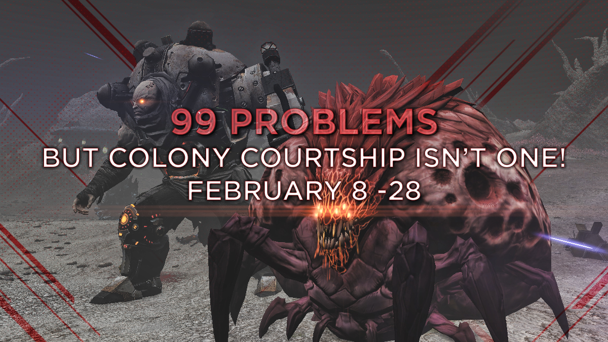 99 Problems but Colony Courtship isn't one!